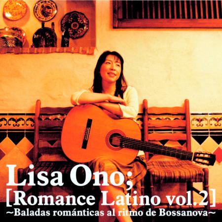 Romance Latino Vol. 2 -Baladas romanticas al ritmo de Bossanova- 浪漫嘉年華 2 專輯封面