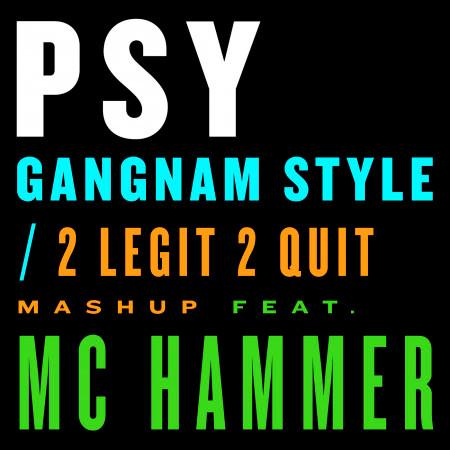 Gangnam Style / 2 Legit 2 Quit Mashup [ Feat. MC HAMMER ] 專輯封面