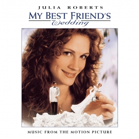 MY BEST FRIEND'S WEDDING  MUSIC FROM THE MOTION PICTURE 專輯封面