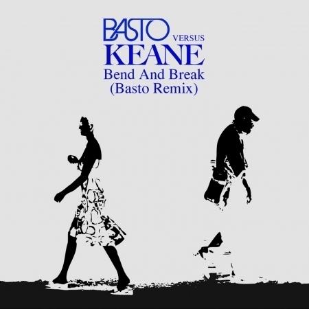 Bend & Break (Basto vs Keane) [Basto Remix] 專輯封面