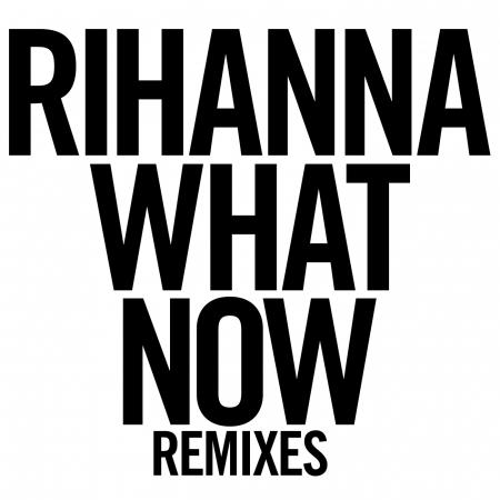 What Now (Remixes) 專輯封面
