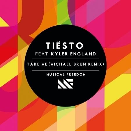 Take Me (feat. Kyler England) [Michael Brun Remix] 專輯封面
