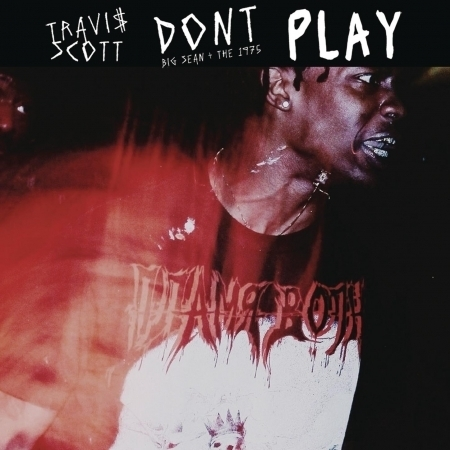 Don't Play (feat. Big Sean & The 1975) 專輯封面