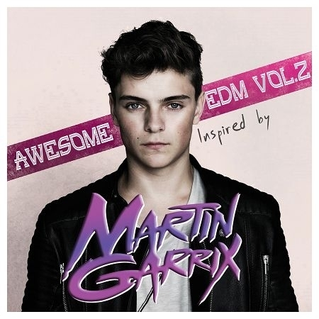 Awesome EDM Vol. 2 inspired by Martin Garrix 專輯封面