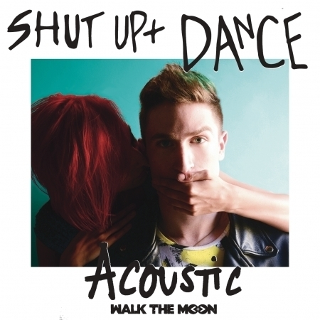 Shut Up And Dance (Acoustic) 專輯封面