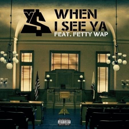 When I See Ya (feat. Fetty Wap) 專輯封面