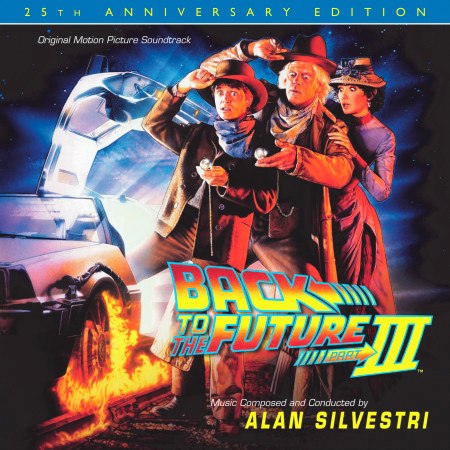 Back To The Future Part III: 25th Anniversary Edition (Original Motion Picture Soundtrack) 專輯封面