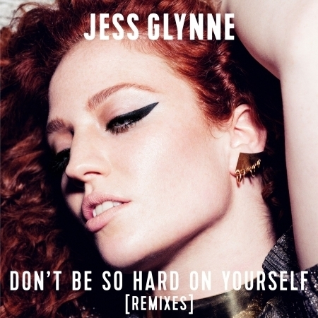 Don't Be So Hard On Yourself (Remixes) 專輯封面