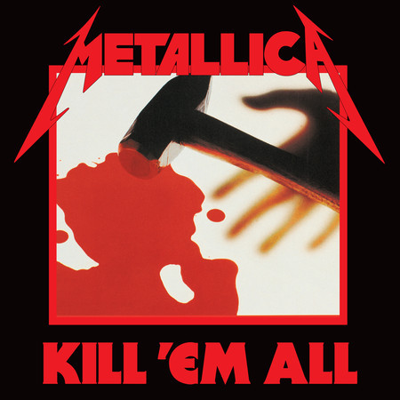 Kill 'Em All (Deluxe / Remastered) 專輯封面