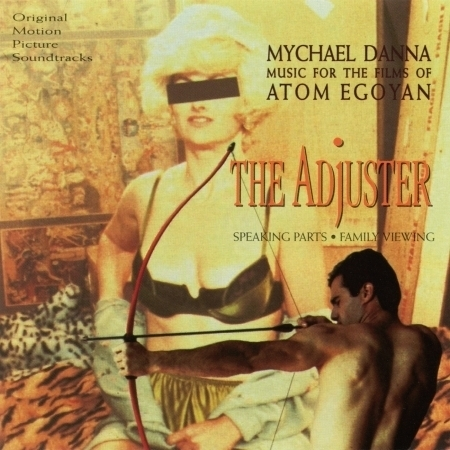 Music For The Films Of Atom Egoyan: The Adjuster / Speaking Parts / Family Viewing (Original Motion Picture Soundtracks) 專輯封面
