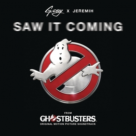 """Saw It Coming (feat. Jeremih) [from the """"Ghostbusters"""" Original Motion Picture Soundtrack] 專輯封面"""