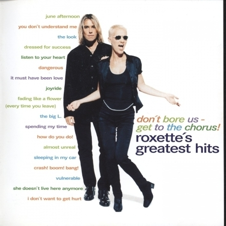 Don't Bore Us - Get To The Chorus! Roxette's Greatest Hits 專輯封面