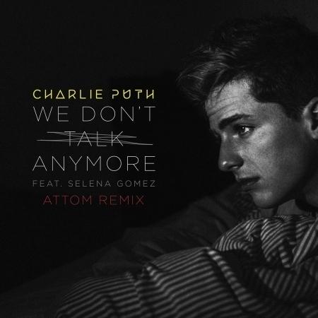 We Don't Talk Anymore (feat. Selena Gomez) [Attom Remix] 專輯封面