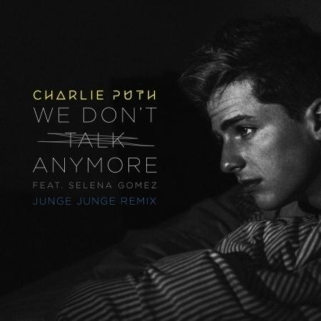 We Don't Talk Anymore (feat. Selena Gomez) [Junge Junge Remix] 專輯封面