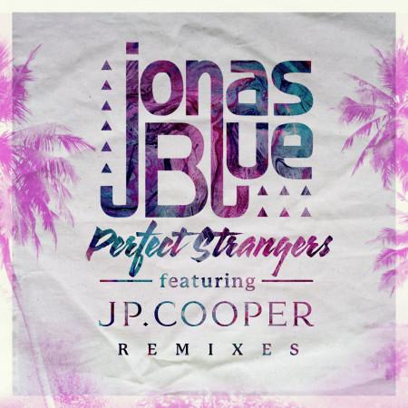 Perfect Strangers (feat. JP Cooper) [Remixes] 專輯封面