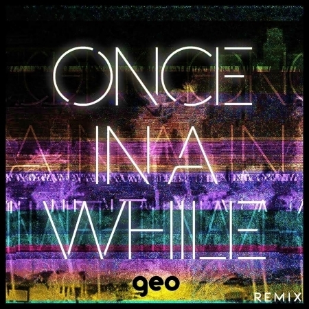 Once In A While (Geo Remix) 專輯封面