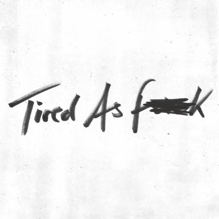 Tired as Fuck / Train Tracks 專輯封面