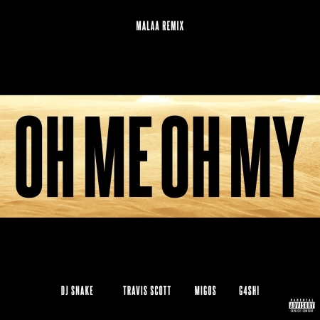 Oh Me Oh My (feat. Travis Scott, Migos & G4shi) [Malaa Remix] 專輯封面