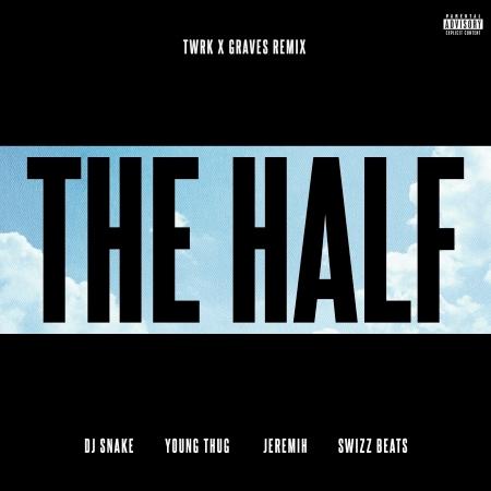 The Half (TWRK x GRAVES Remix) 專輯封面