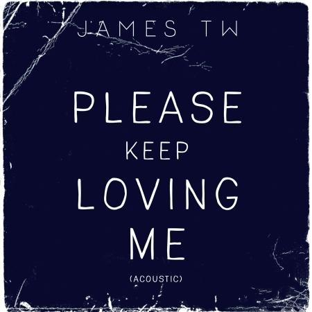 Please Keep Loving Me (Acoustic) 專輯封面