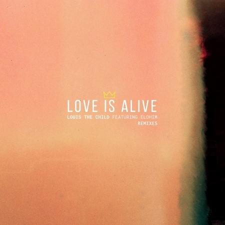 Love Is Alive (feat. Elohim) [Remixes] 專輯封面