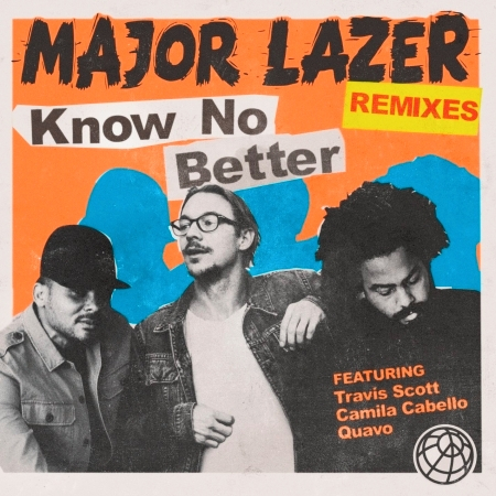 Know No Better (feat. Travis Scott, Camila Cabello & Quavo) [Remixes] 專輯封面