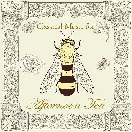 古典音樂花房:甜蜜午茶旋律  (Classical Music for Afternoon Tea) 專輯封面