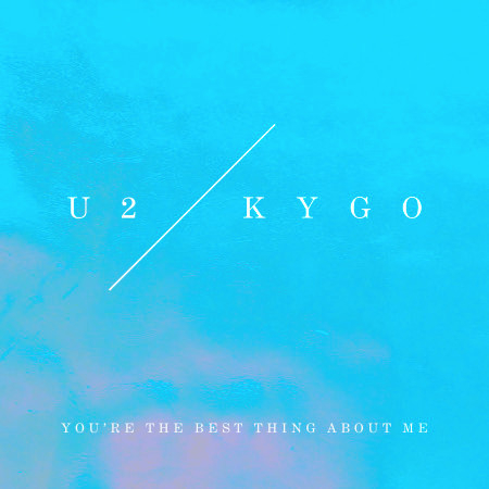 You're The Best Thing About Me (U2 Vs. Kygo) 專輯封面
