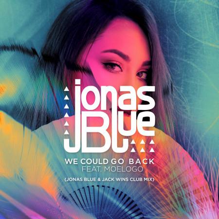 We Could Go Back (feat. Moelogo) [Jonas Blue & Jack Wins Club Mix] 專輯封面