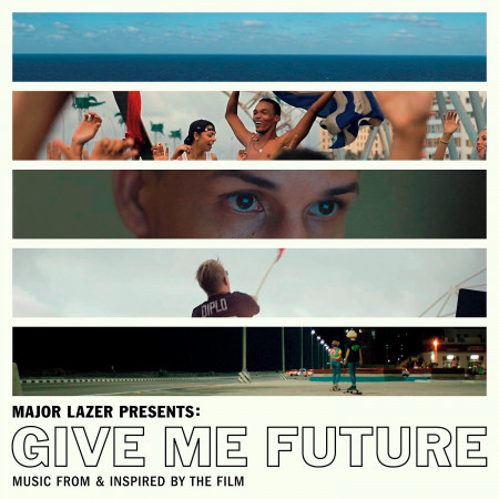 Major Lazer Presents: Give Me Future (Music From & Inspired by the Film) 專輯封面