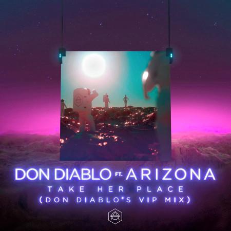 Take Her Place (feat. A R I Z O N A) (Don Diablo's VIP Mix) 專輯封面