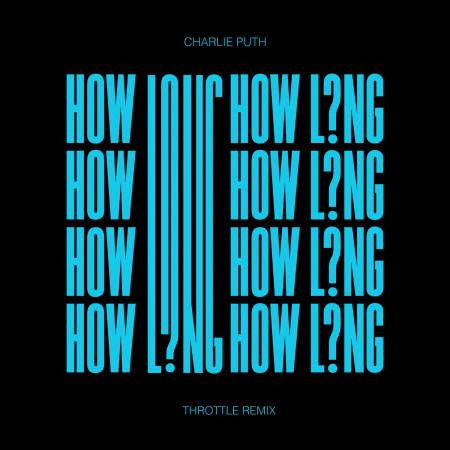 How Long (Throttle Remix) 專輯封面