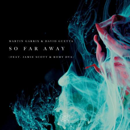 So Far Away (feat. Jamie Scott & Romy Dya) 專輯封面