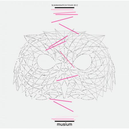 Sukimaswitch Tour 2012 ''Musium'' 專輯封面