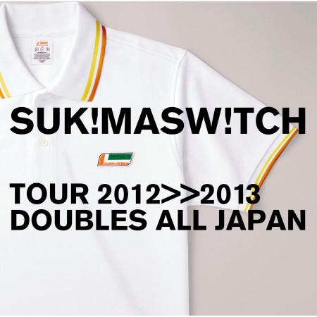 Sukimaswitch Tour 2012-2013 ''Doubles All Japan'' 專輯封面