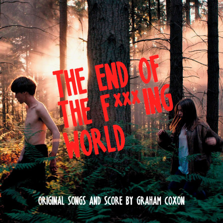 The End Of The F***ing World (Original Songs and Score) 專輯封面