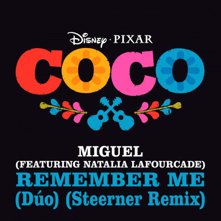 Remember Me (Dúo) (From ''Coco'' / Steerner Remix) 專輯封面
