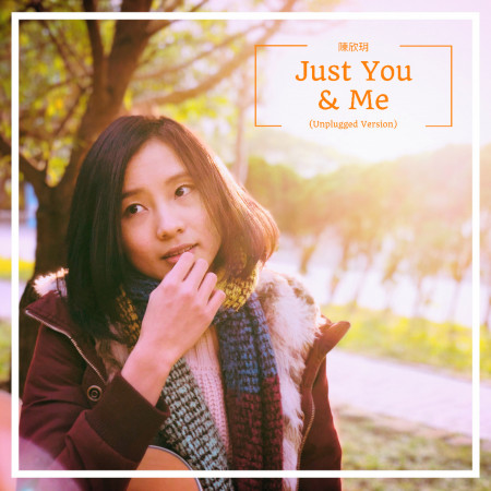 Just You and Me(Unplugged) 專輯封面