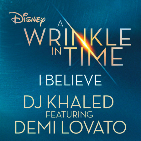 "I Believe (feat. Demi Lovato) [As featured in the Walt Disney Pictures' ""A WRINKLE IN TIME""] 專輯封面"