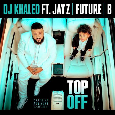 Top Off (feat. JAY Z, Future & Beyoncé) 專輯封面