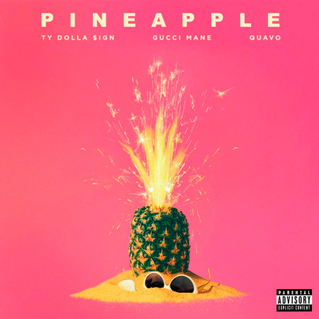 Pineapple (feat. Gucci Mane & Quavo) 專輯封面