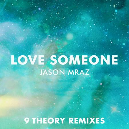 Love Someone (9 Theory Remixes) 專輯封面
