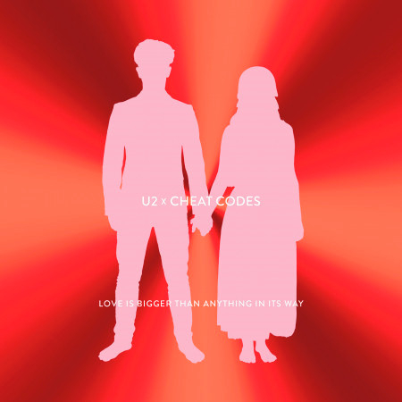 Love Is Bigger Than Anything In Its Way (U2 X Cheat Codes) 專輯封面