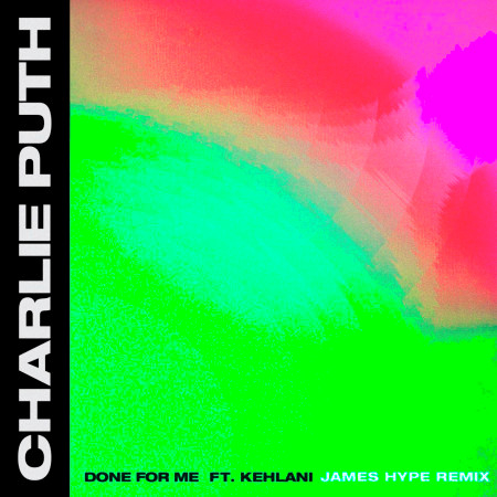 Done For Me (feat. Kehlani) (James Hype Remix) 專輯封面