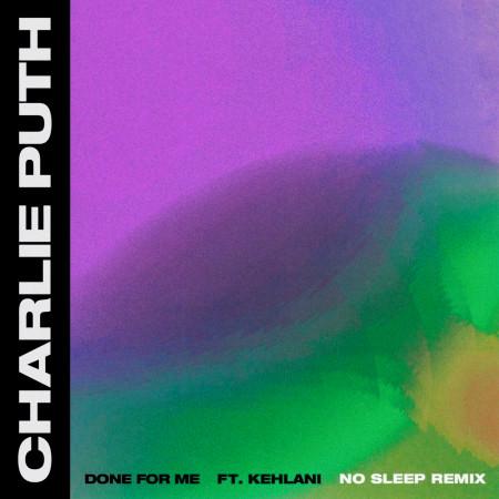 Done For Me (feat. Kehlani) (No Sleep Remix) 專輯封面