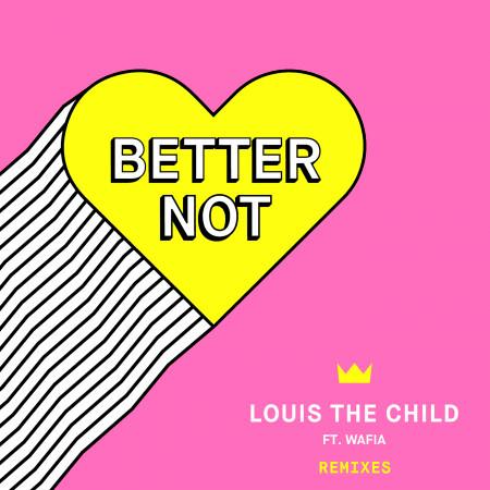 Better Not (feat. Wafia) [Remixes] 專輯封面