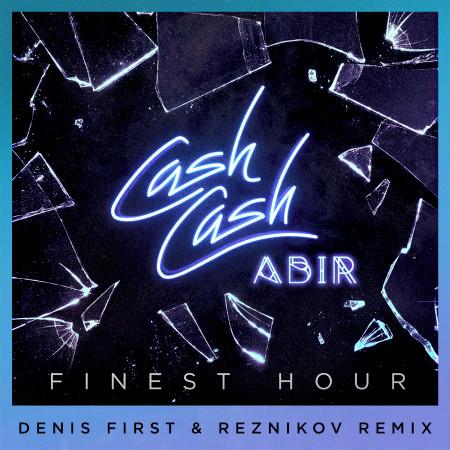 Finest Hour (feat. Abir) (Denis First & Reznikov Remix) 專輯封面