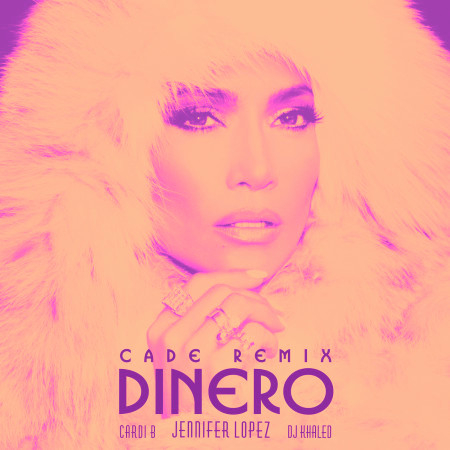 Dinero (feat. DJ Khaled & Cardi B) [CADE Remix] 專輯封面