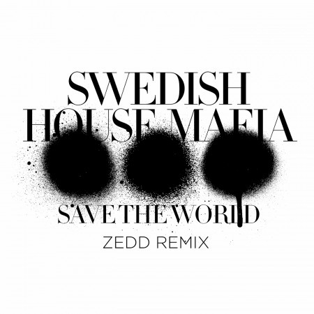 Save The World (Zedd Remix) 專輯封面