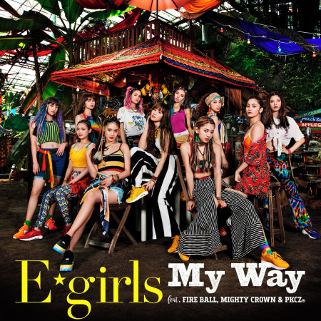 My Way feat. FIRE BALL, MIGHTY CROWN & PKCZ® 專輯封面